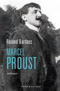 Roland Barthes - Marcel Proust - Mélanges.