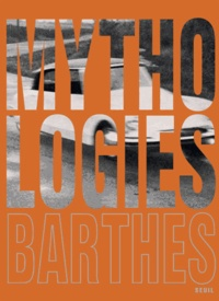 Roland Barthes - Mythologies - Edition illustrée.