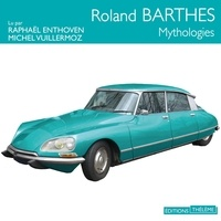 Roland Barthes et Raphaël Enthoven - Mythologies.