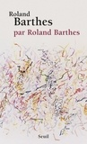 Roland Barthes - Roland Barthes, par Roland Barthes.