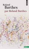 Roland Barthes - Roland Barthes, par Roland Barthes.