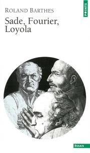 Roland Barthes - Sade, Fourier, Loyola.