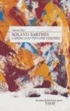 Roland Barthes - Landschaften der Theorie.