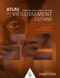 Roland Bazin et Frédéric Flament - Atlas du vieillissement cutané - Volume 3, Population Afro-Américaine.