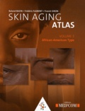 Roland Bazin et Frédéric Flament - Skin Aging Atlas - Volume 3, Afro-American type.