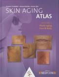 Roland Bazin et Frédéric Flament - Skin Aging Atlas - Volume 5, Photo-aging Face & Body.