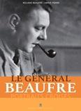 Roland Beaufre et Hervé Pierre - Le Général Beaufre, portraits croisés - Legeneralbeaufreportraits.