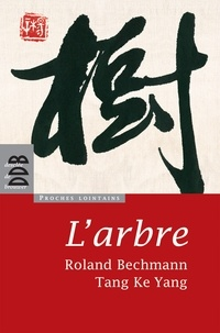 Roland Bechmann et Ke-Yang Tang - L'arbre.
