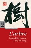 Roland Bechmann et Ke Yang Tang - L'arbre.