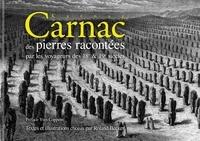 Roland Becker - Carnac des pierres racontées par les voyageurs des 18e et 19e siècles.