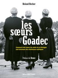 Les soeurs Goadec - Comment trois soeurs du Centre de la Bretagne sont devenues des chanteuses célèbres.pdf