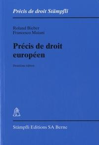 Roland Bieber et Francesco Maiani - Précis de droit européen.
