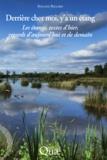 Roland Billard - Derrière chez moi, y'a un étang - Les étangs, textes d'hier, regards d'aujourd'hui et de demain.