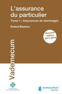 Roland Bisenius - L'assurance du particulier - Tome 1 : Assurances de dommages.
