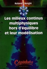 Les milieux continus multiphysiques hors déquilibre et leur modélisation.pdf