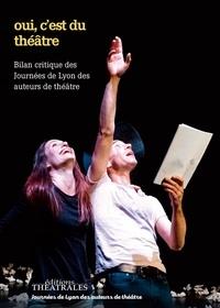 Roland Boully - Oui, c'est du théâtre ! - Les journées de Lyon des Auteurs de Théâtre décryptent les écritures contemporaines.