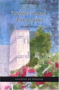 Roland Bourdais - Parcours original d'un soignant - En santé mentale.