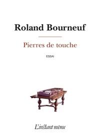 Roland Bourneuf - Pierres de touche.