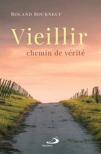 Roland Bourneuf - Vieillir - Chemin de vérité.