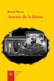 Roland Breeur - Autour de la bêtise.