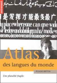 Roland Breton - Atlas des langues du monde - Une pluralité fragile.