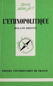 Roland Breton - L'ethnopolitique.