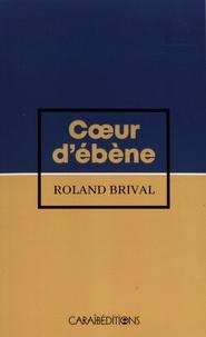 Roland Brival - Coeur d'ébène.