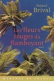 Roland Brival - Les fleurs rouges du flamboyant.
