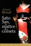 Roland Brival - Sato San, le maître des corsets.
