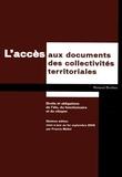 Roland Brolles - L'accès aux documents des collectivités territoriales - Droits et obligations de l'élu, du fonctionnaire et du citoyen.