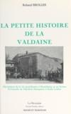 Roland Brolles - La petite histoire de la Valdaine - Chroniques de la vie quotidienne à Montélimar et en Drôme provençale de Napoléon Bonaparte à Emile Loubet.