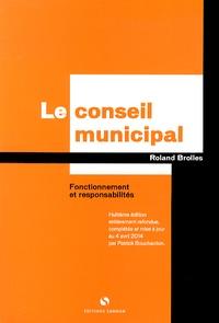Roland Brolles - Le conseil municipal - Fonctionnement et responsabilités.