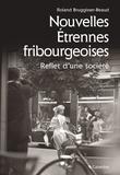 Roland Bruggisser-Beaud - Nouvelles étrennes fribourgeoises - Reflet d'une société.