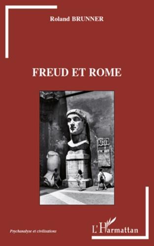 Roland Brunner - Freud et Rome.