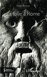 Roland Brunner - La folie à Rome.