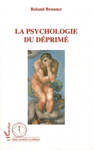 Roland Brunner - La psychologie du déprimé.
