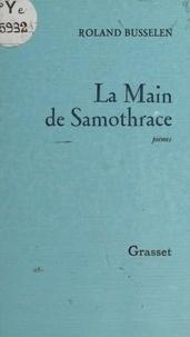 Roland Busselen - La main de Samothrace.