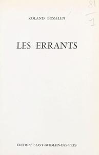 Roland Busselen - Les errants.