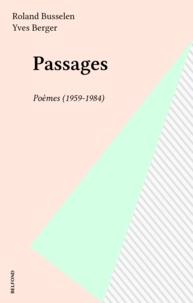 Roland Busselen et Yves Berger - Passages - Poèmes (1959-1984).