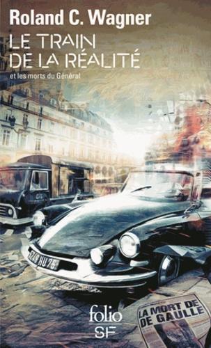 Roland C. Wagner - Le train de la réalité et les morts du Général - Fragments.