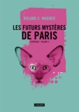 Roland-C Wagner - Les futurs mystères de Paris Intégrale Tome 2 : .