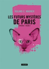 Roland C. Wagner - Les futurs mystères de Paris Intégrale Tome 2 : .
