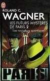 Roland-C Wagner - Les futurs mystères de Paris Tome 2 : Les ravisseurs quantiques.