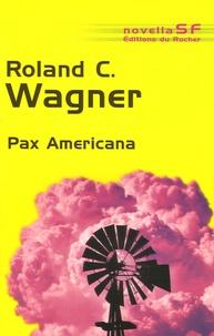 Roland C. Wagner - Pax Americana.