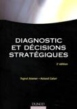 Roland Calori et Tugrul Atamer - Diagnostic et décisions stratégiques.