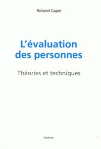 Roland Capel - L'évaluation des personnes - Théories et techniques.