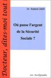 Roland Cash - Où passe l'argent de la Sécurité Sociale ?.