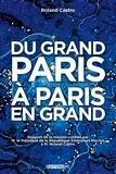 Roland Castro - Du Grand Paris à Paris en grand.