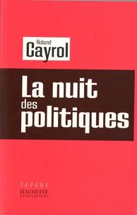 Roland Cayrol - La nuit des politiques.