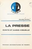 Roland Cayrol et Maurice Duverger - La presse, écrite et audio-visuelle.